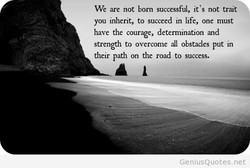 We are not born successful, it'S not trait 