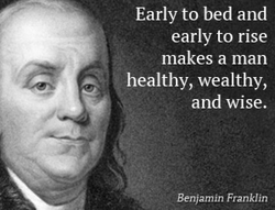 Early to bed and 