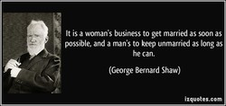 It is a woman's business to get married as soon as 