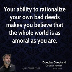 Your ability to rationalize 