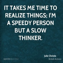 IT TAKES ME TIME TO 