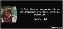 The Soviet Union was an exception, but even 