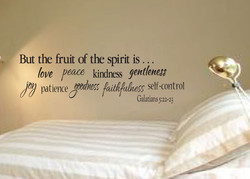 But the fruit of the spirit is ... 