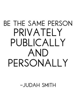 BE THE SAME PERSON 