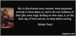 Not to discriminate every moment some passionate 