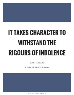 IT TAKES CHARACTER TO 