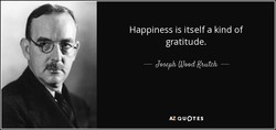 Happiness is itself a kind of 