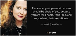 Remember your personal demons 