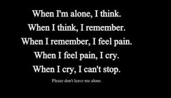 When I'm alone, I think. 