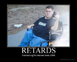 RETARDS 