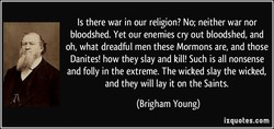Is there war in our religion? No; neither war nor 