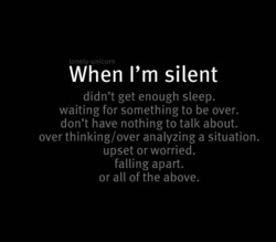 When I'm silent 