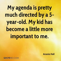 My agenda is pretty 