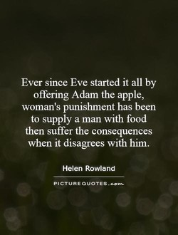 Ever since Eve started it all by 