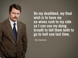 On my deathbed, my final 