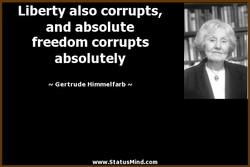 Liberty also corrupts, 