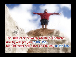 The Difference between •Abilitg & Chatactet... Abilitg will get but Chatactet will allov,i gou to stau at the Top..