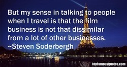 But my sense in talking o people 