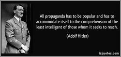 All propaganda has to be popular and has to 