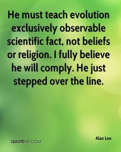 He must teach evolution 