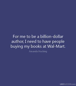 For me to be a billion-dollar 