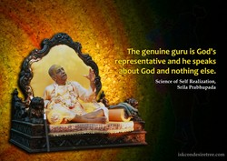 * The genuine guru is God's 