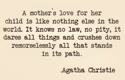 A mothers love for her 