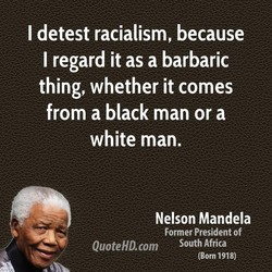 I detest racialism, because 
