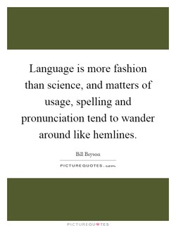 Language is more fashion 