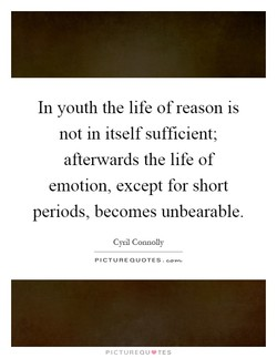 In youth the life of reason is 