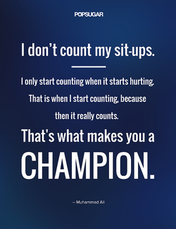 I don't count my sit-ups. 