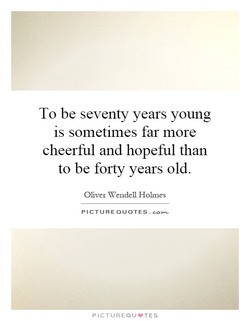 To be seventy years young 