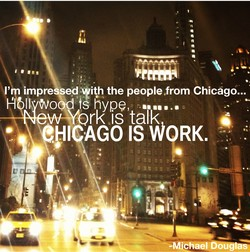 I' impreSsedyith the people from Chicago... 