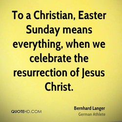 To a Christian, Easter 