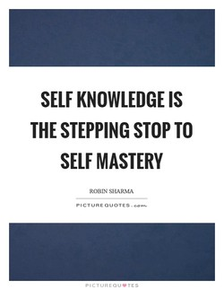 SELF KNOWLEDGE IS 
