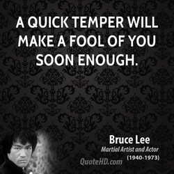 A QUICK TEMPER WILL 
