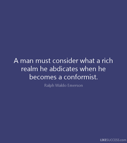 A man must consider what a rich 