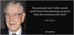 My assistants and I often would 