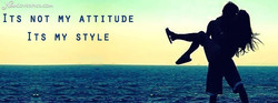 ITS NOT MY ATTITUDE 
