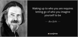 Waking up to who you are requires 