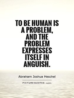 TO BE HUMAN IS 