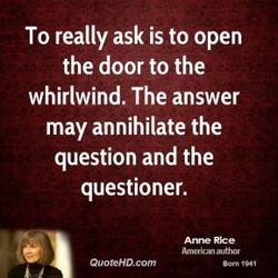 To really ask is to open 