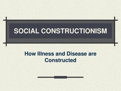 SOCIAL CONSTRUCTIONISM 