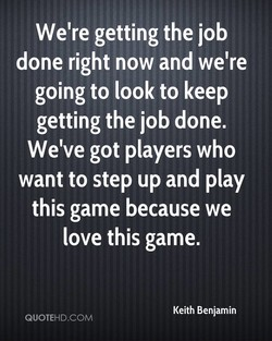 We're getting the job 