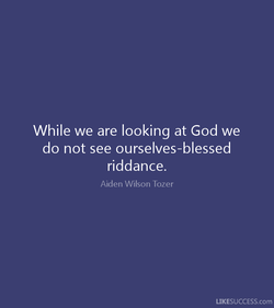 While we are looking at God we 