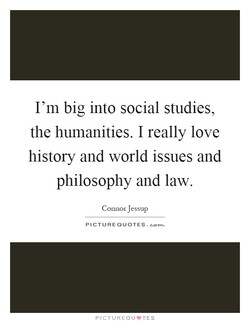 I'm big into social studies, 
