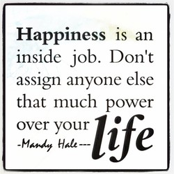 Happiness is an 