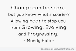Change can be scary, 