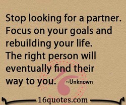 Stop looking for a partner. 