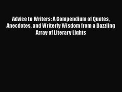 Advice to Writers:A Compendium of Quotes, 